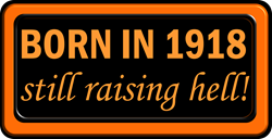 Born in 1918, Still Raising Hell Coffee Mug