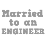Married to an Engineer
