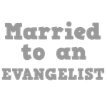 Married to an Evangelist