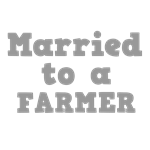 Married to a Farmer