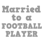 Married to a Football Player