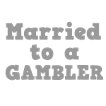 Married to a Gambler