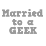 Married to a Geek