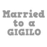 Married to a Gigilo