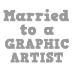 Married to a Graphic Artist