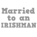 Married to an Irishman