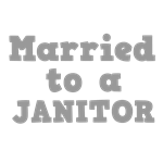Married to a Janitor