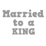 Married to a King