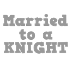 Married to a Knight