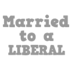 Married to a Liberal
