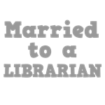 Married to a Librarian