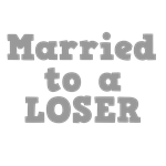 Married to a Loser