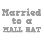 Married to a Mall Rat
