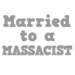 Married to a Massacist