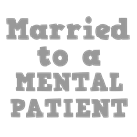 Married to a Mental Patient
