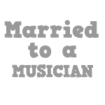 Married to a Musician