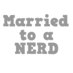 Married to a Nerd