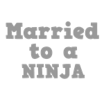 Married to a Ninja