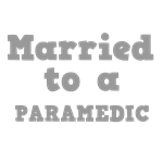 Married to a Paramedic