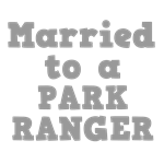 Married to a Park Ranger
