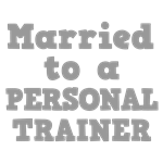 Married to a Personal Trainer