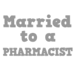 Married to a Pharmacist
