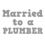 Married to a Plumber
