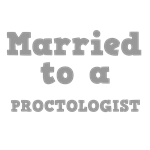 Married to a Proctologist
