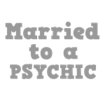 Married to a Psychic