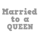Married to a Queen