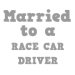 Married to a Race Car Driver