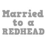 Married to a Redhead