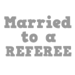 Married to a Referee