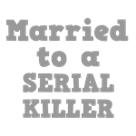 Married to a Serial Killer