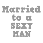 Married to a Sexy Man