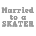 Married to a Skater