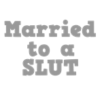 Married to a Slut