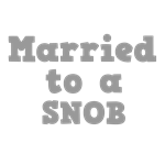 Married to a Snob