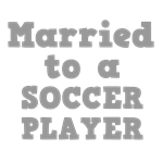 Married to a Soccer Player