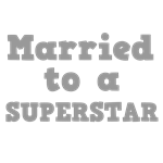 Married to a Superstar