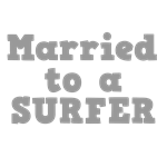 Married to a Surfer