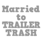 Married to Trailer Trash