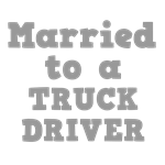 Married to a Truck Driver