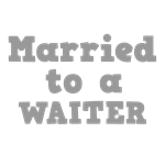 Married to a Waiter