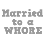 Married to a Whore