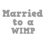 Married to a Wimp