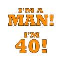 Im a man im 40 Mens Organic Fitted T-shirts (Dark)