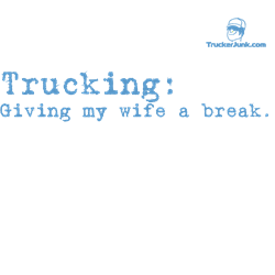 Trucking: Giving my wife a br  Gifts