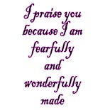 Fearfully Wonderfully Made