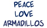 Peace Love Armadillos